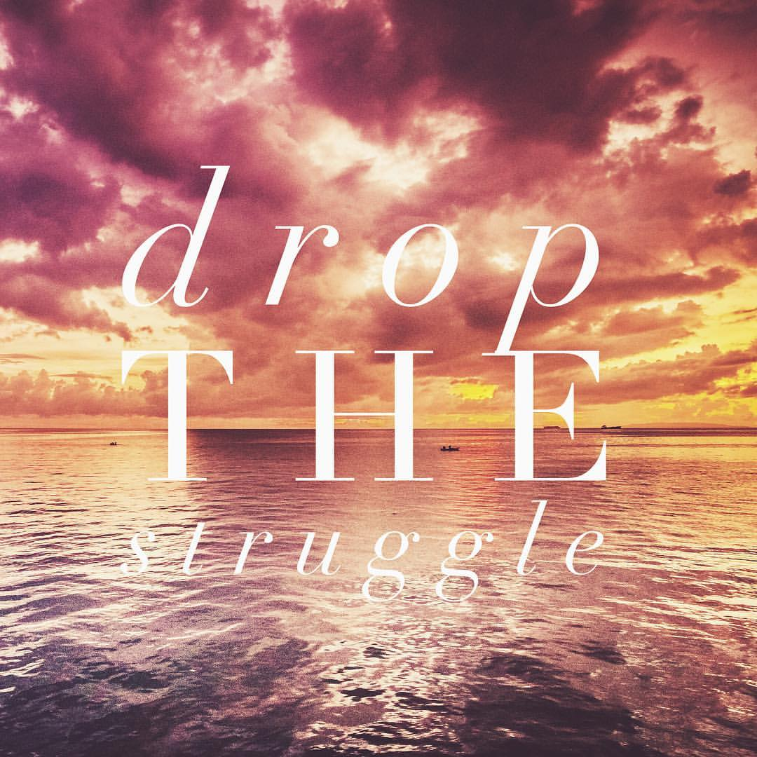 Drop the Struggle